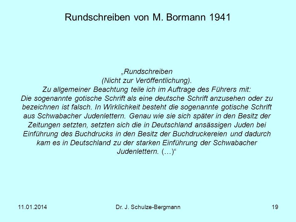 11.01.2014Dr. J. Schulze-Bergmann19 Rundschreiben von M. Bormann 1941 Rundschreiben (Nicht zur Veröffentlichung). Zu allgemeiner Beachtung teile ich i