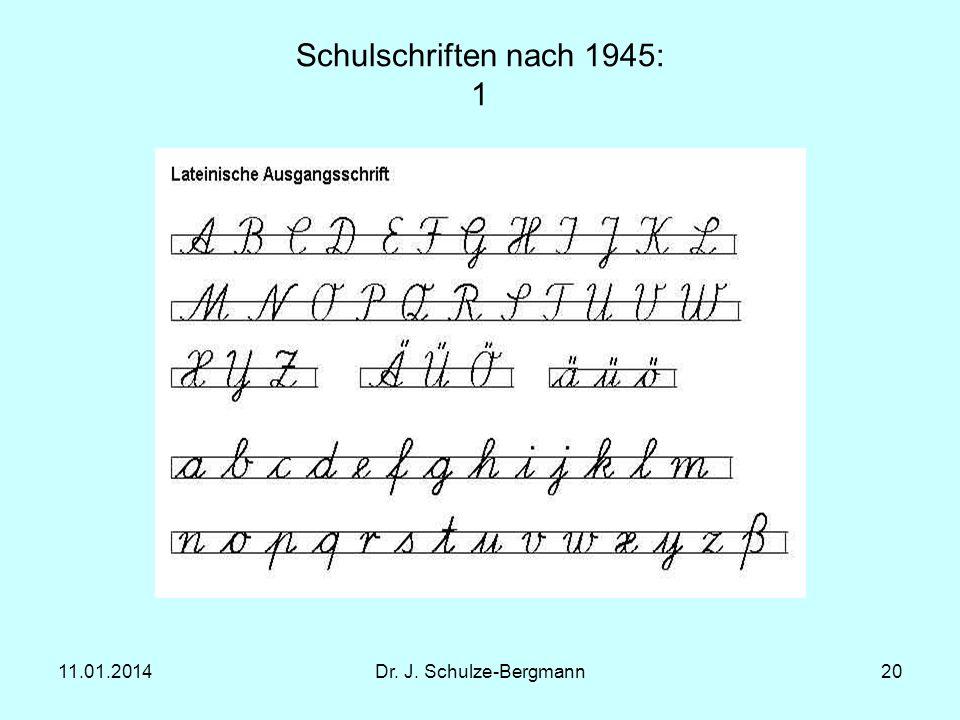 11.01.2014Dr. J. Schulze-Bergmann20 Schulschriften nach 1945: 1