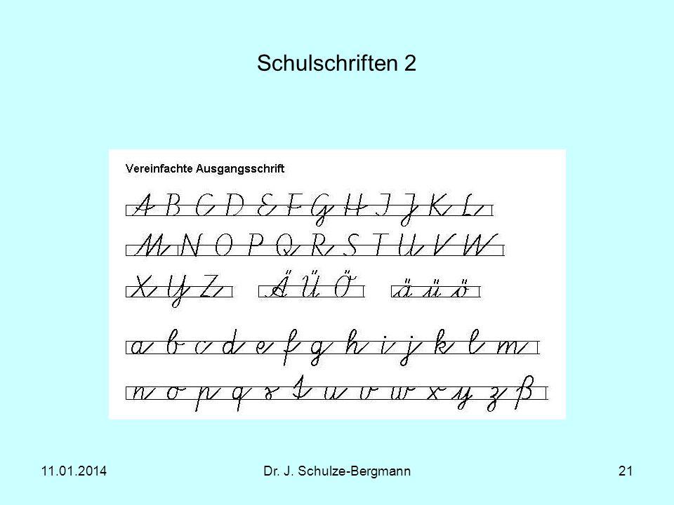 11.01.2014Dr. J. Schulze-Bergmann21 Schulschriften 2