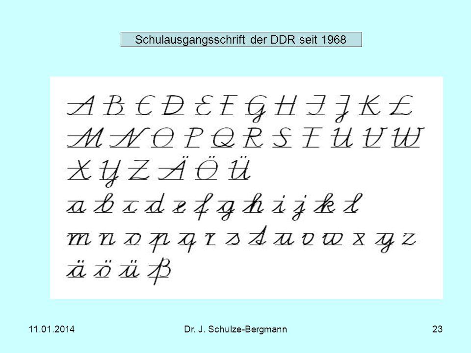 11.01.2014Dr. J. Schulze-Bergmann23 Schulausgangsschrift der DDR seit 1968