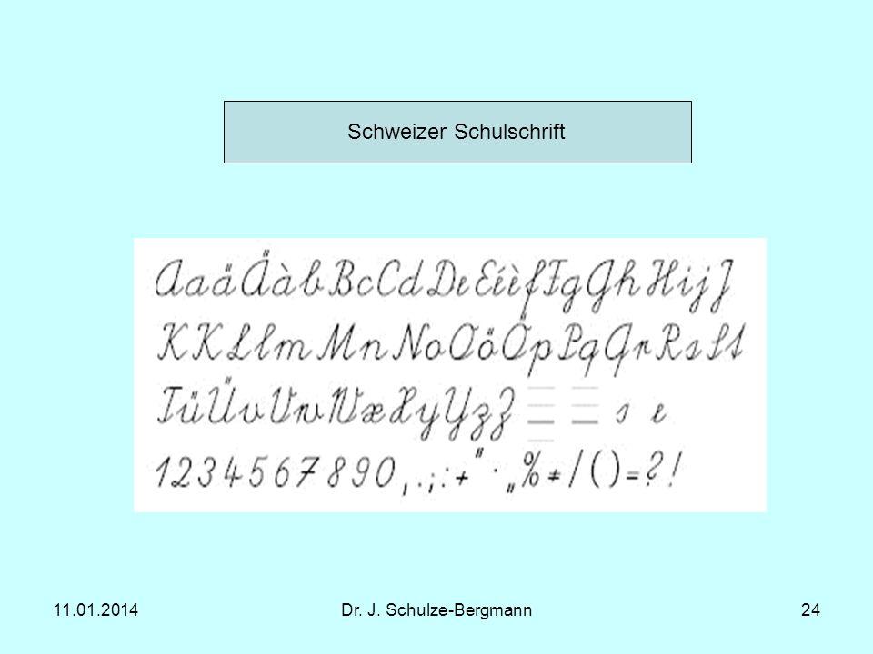 11.01.2014Dr. J. Schulze-Bergmann24 Schweizer Schulschrift