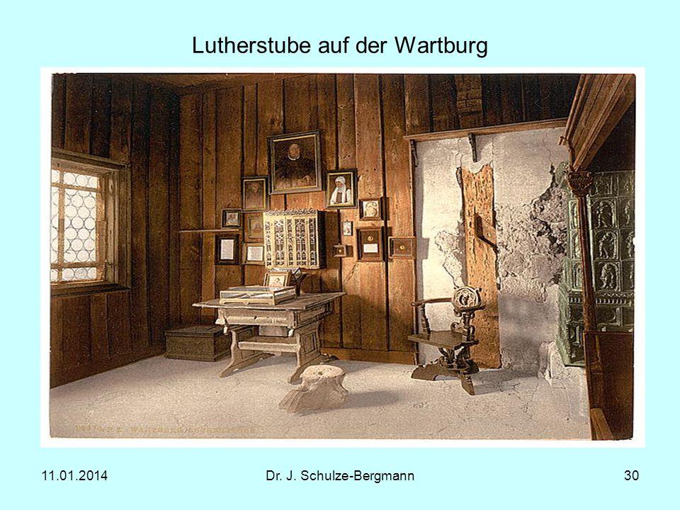 11.01.2014Dr. J. Schulze-Bergmann30 Lutherstube auf der Wartburg