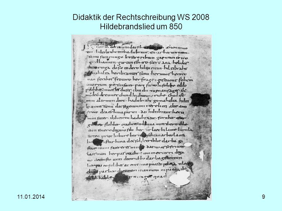 11.01.2014Dr. J. Schulze-Bergmann9 Didaktik der Rechtschreibung WS 2008 Hildebrandslied um 850