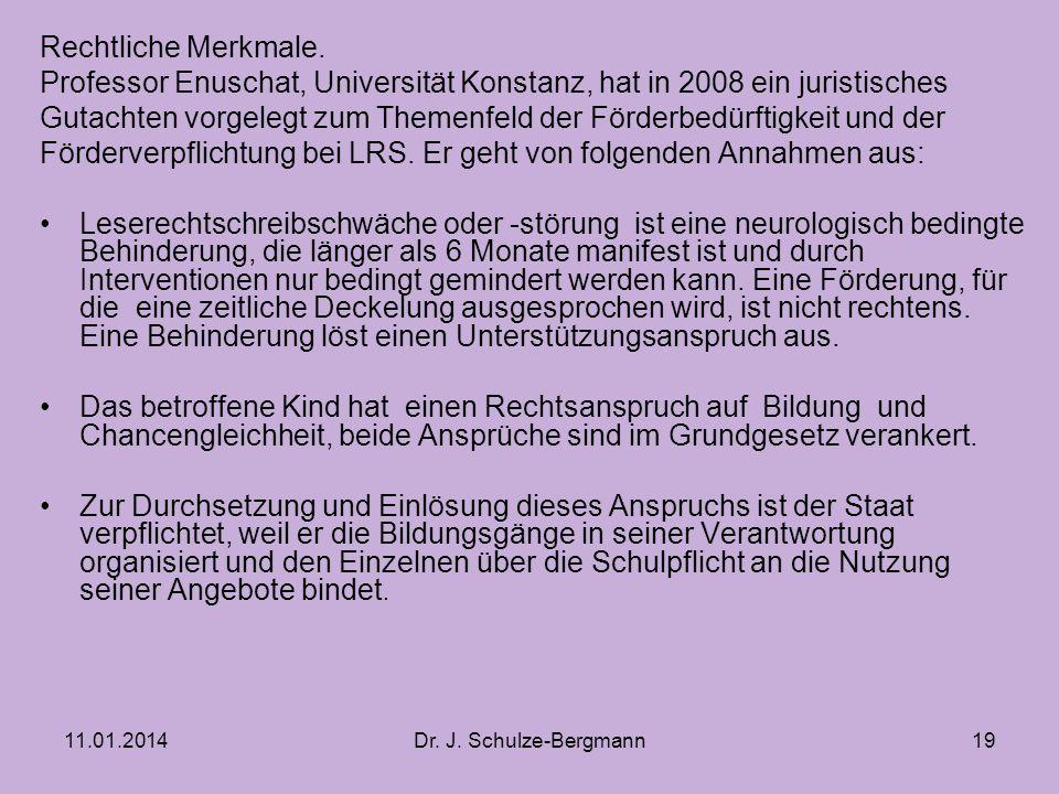11.01.2014Dr.J. Schulze-Bergmann Rechtliche Merkmale.
