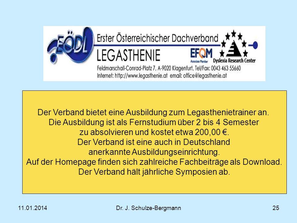 11.01.2014Dr.J. Schulze-Bergmann Der Verband bietet eine Ausbildung zum Legasthenietrainer an.