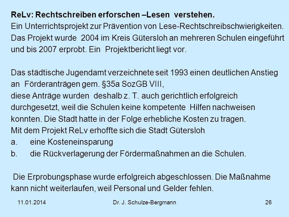 11.01.2014Dr.J. Schulze-Bergmann ReLv: Rechtschreiben erforschen –Lesen verstehen.