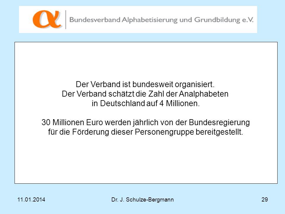 11.01.2014Dr.J. Schulze-Bergmann Der Verband ist bundesweit organisiert.