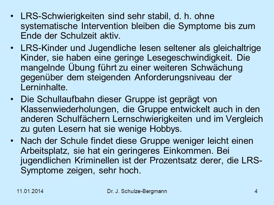 11.01.2014Dr.J. Schulze-Bergmann LRS-Schwierigkeiten sind sehr stabil, d.