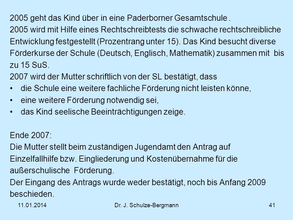 11.01.2014Dr.J. Schulze-Bergmann41 2005 geht das Kind über in eine Paderborner Gesamtschule.