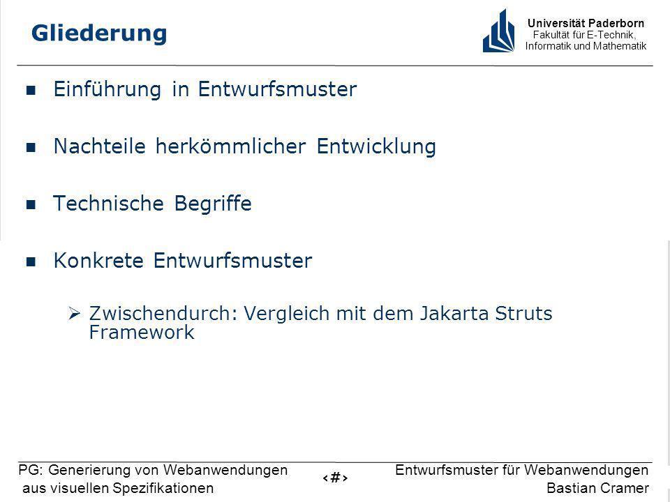 Universität Paderborn Fakultät für E-Technik, Informatik und Mathematik 2 PG: Generierung von Webanwendungen aus visuellen Spezifikationen Entwurfsmus