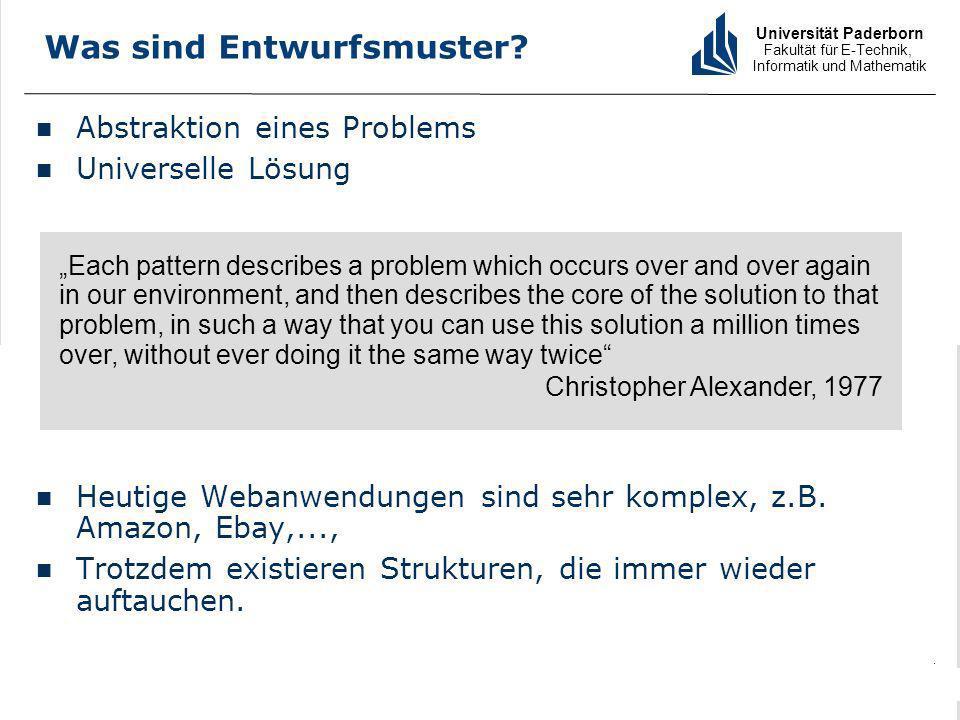 Universität Paderborn Fakultät für E-Technik, Informatik und Mathematik 3 PG: Generierung von Webanwendungen aus visuellen Spezifikationen Entwurfsmuster für Webanwendungen Bastian Cramer Was sind Entwurfsmuster.