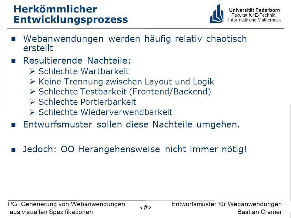 Universität Paderborn Fakultät für E-Technik, Informatik und Mathematik 4 PG: Generierung von Webanwendungen aus visuellen Spezifikationen Entwurfsmus