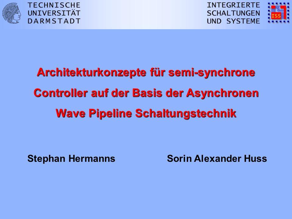 12 C Asynchrones Protokoll durch Muller-C Elemente Eingabe- vor Zustandssignalen stabil Zustands- vor Eingabesignalen stabil Architekturen zur Synchronisation von Eingabe- und Zustandswellen