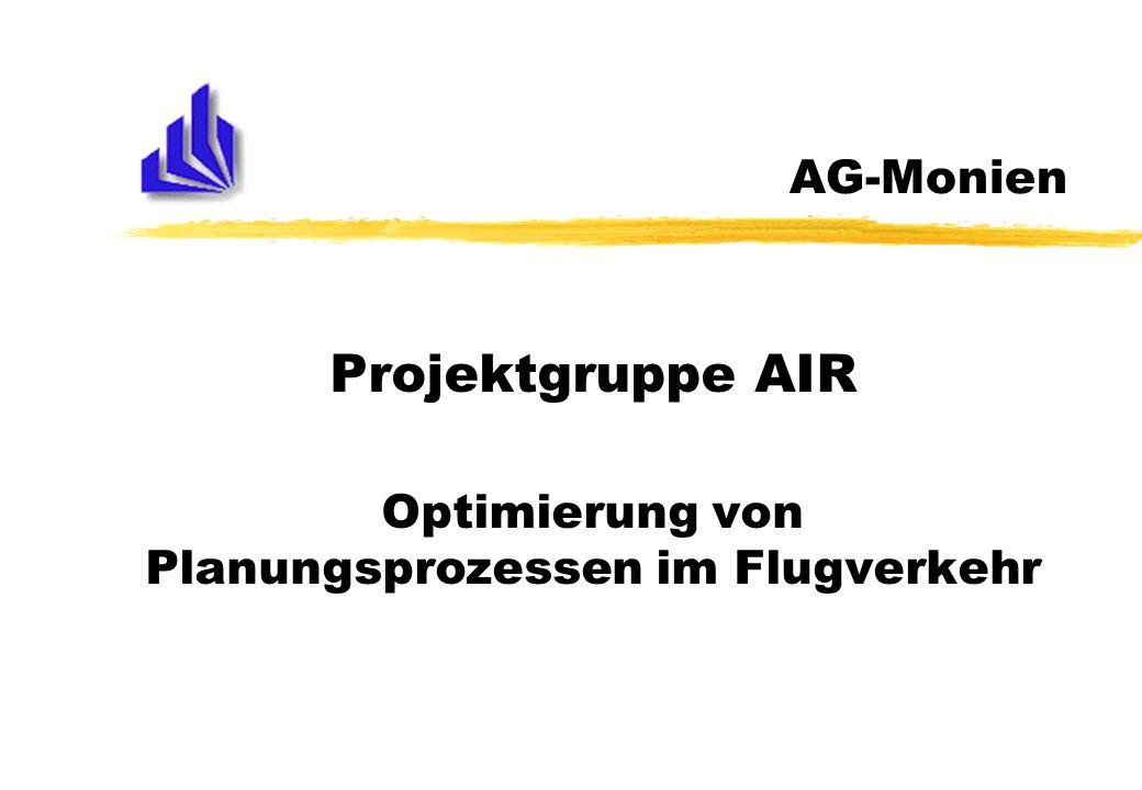 AG-Monien Projektgruppe AIR Optimierung von Planungsprozessen im Flugverkehr