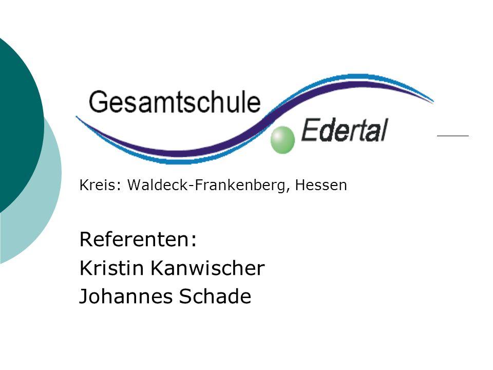 Kreis: Waldeck-Frankenberg, Hessen Referenten: Kristin Kanwischer Johannes Schade