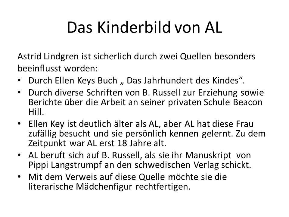 Das Kinderbild von AL Astrid Lindgren ist sicherlich durch zwei Quellen besonders beeinflusst worden: Durch Ellen Keys Buch Das Jahrhundert des Kindes.