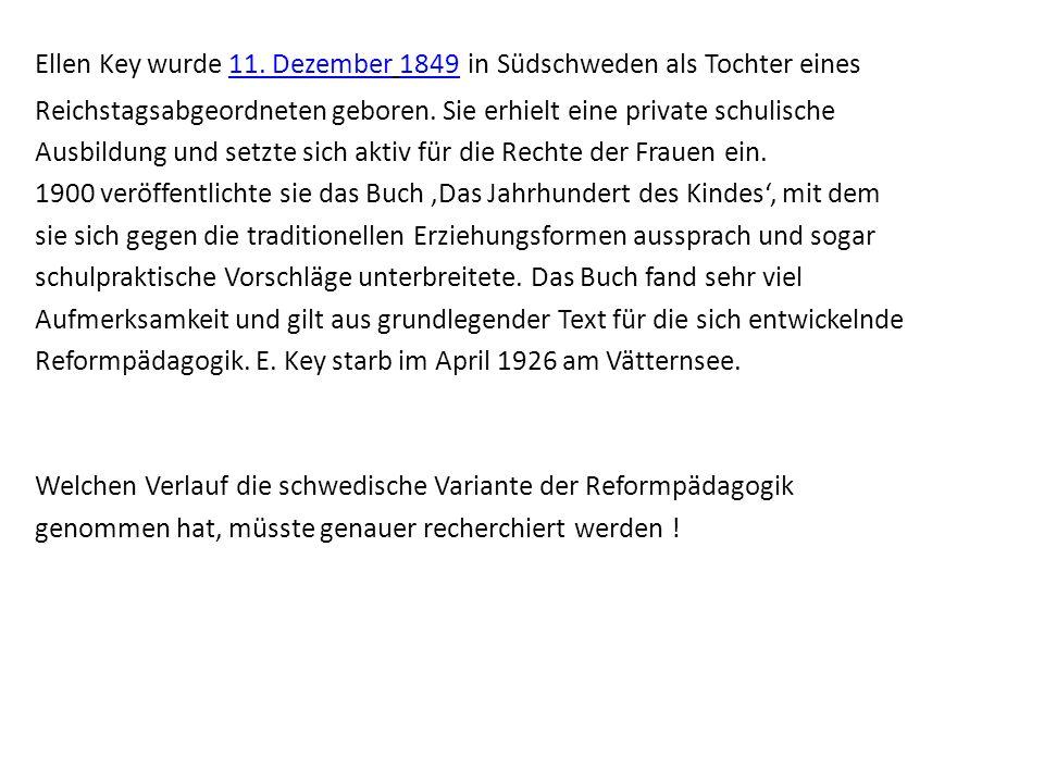 Ellen Key wurde 11.Dezember 1849 in Südschweden als Tochter eines11.