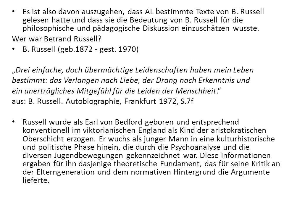 Russell war Kriegsgegner und vertrat vehement die Auffassung von einer kulturellen Erneuerung nach dem Ende des ersten Weltkrieges.