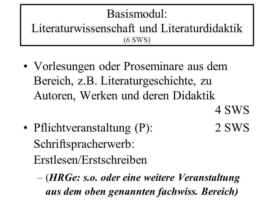 Basismodul: Literaturwissenschaft und Literaturdidaktik (6 SWS) Vorlesungen oder Proseminare aus dem Bereich, z.B.