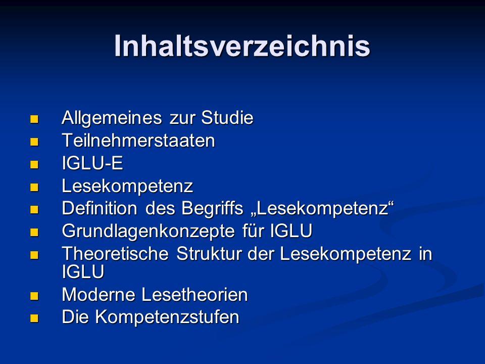 Inhaltsverzeichnis Allgemeines zur Studie Allgemeines zur Studie Teilnehmerstaaten Teilnehmerstaaten IGLU-E IGLU-E Lesekompetenz Lesekompetenz Definit