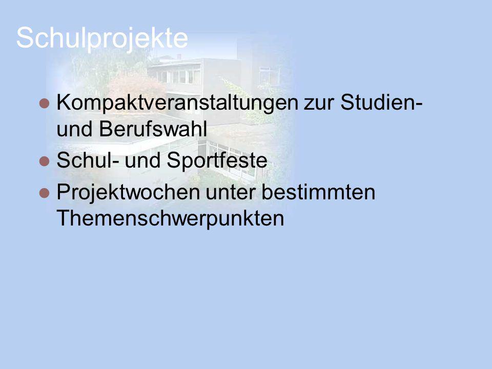 Schulprojekte Kompaktveranstaltungen zur Studien- und Berufswahl Schul- und Sportfeste Projektwochen unter bestimmten Themenschwerpunkten