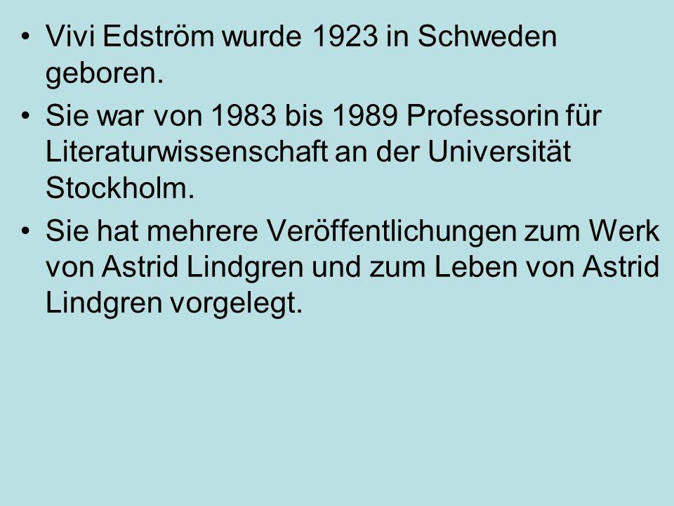 Vivi Edström wurde 1923 in Schweden geboren. Sie war von 1983 bis 1989 Professorin für Literaturwissenschaft an der Universität Stockholm. Sie hat meh