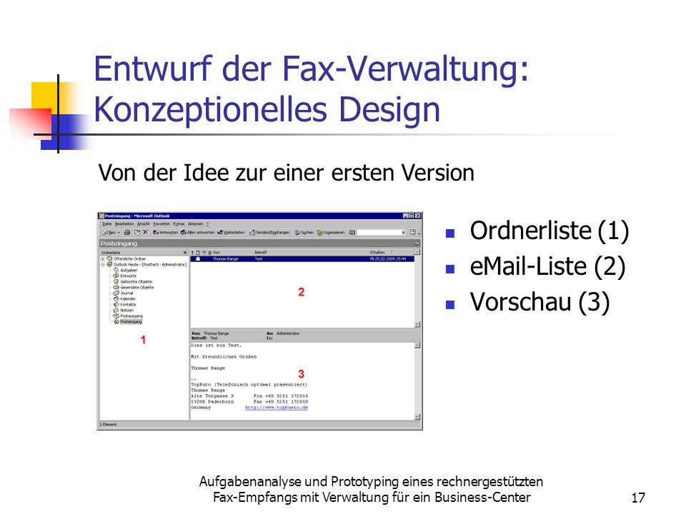 Aufgabenanalyse und Prototyping eines rechnergestützten Fax-Empfangs mit Verwaltung für ein Business-Center17 Entwurf der Fax-Verwaltung: Konzeptionel