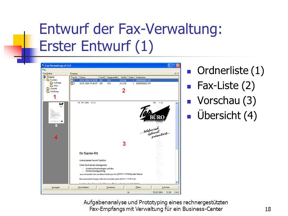Aufgabenanalyse und Prototyping eines rechnergestützten Fax-Empfangs mit Verwaltung für ein Business-Center18 Entwurf der Fax-Verwaltung: Erster Entwu