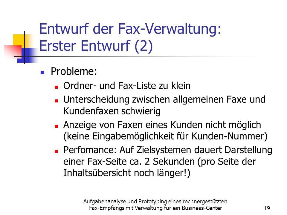 Aufgabenanalyse und Prototyping eines rechnergestützten Fax-Empfangs mit Verwaltung für ein Business-Center19 Entwurf der Fax-Verwaltung: Erster Entwu