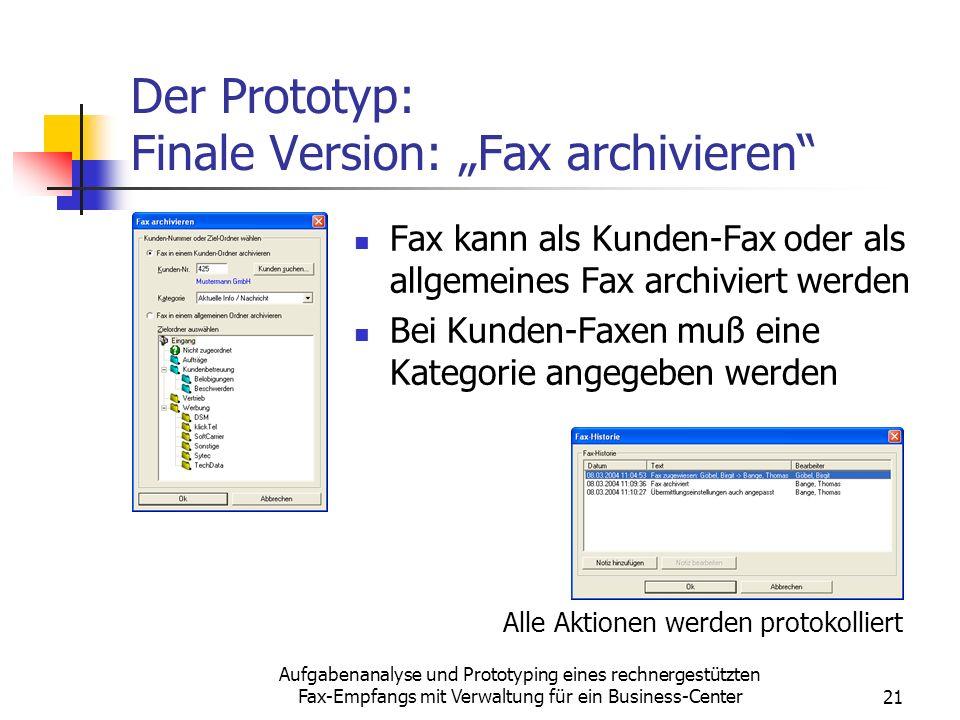 Aufgabenanalyse und Prototyping eines rechnergestützten Fax-Empfangs mit Verwaltung für ein Business-Center21 Der Prototyp: Finale Version: Fax archiv