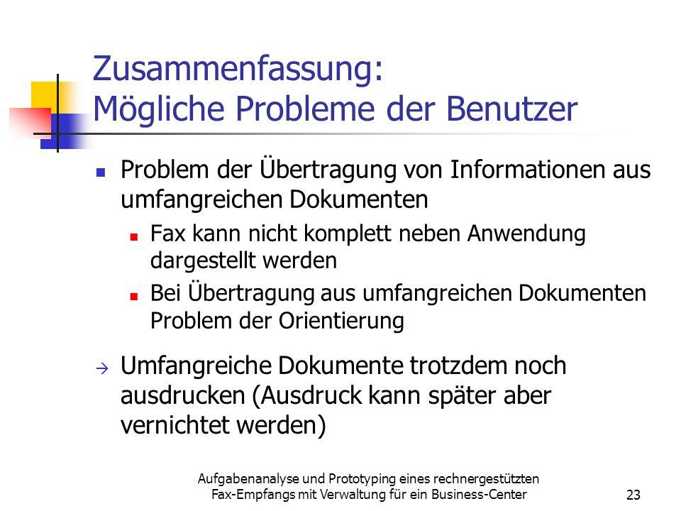 Aufgabenanalyse und Prototyping eines rechnergestützten Fax-Empfangs mit Verwaltung für ein Business-Center23 Zusammenfassung: Mögliche Probleme der B