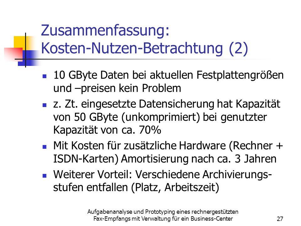 Aufgabenanalyse und Prototyping eines rechnergestützten Fax-Empfangs mit Verwaltung für ein Business-Center27 Zusammenfassung: Kosten-Nutzen-Betrachtu