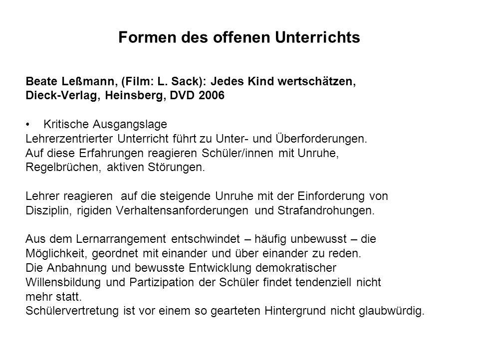 Formen des offenen Unterrichts Beate Leßmann, (Film: L. Sack): Jedes Kind wertschätzen, Dieck-Verlag, Heinsberg, DVD 2006 Kritische Ausgangslage Lehre