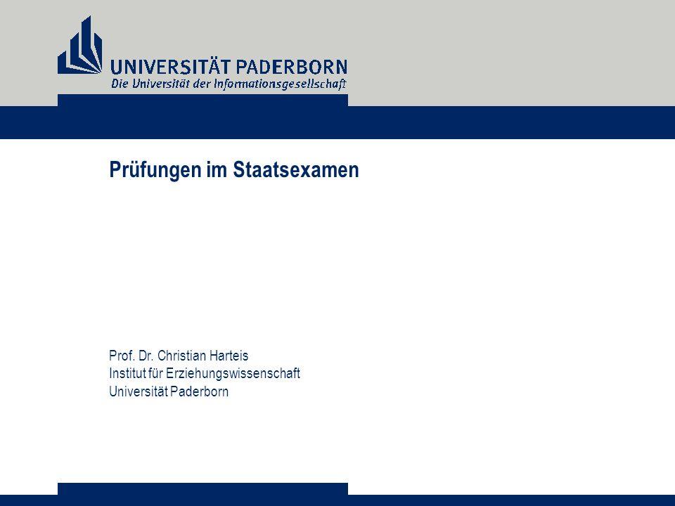 Prüfungen im Staatsexamen Prof. Dr. Christian Harteis Institut für Erziehungswissenschaft Universität Paderborn