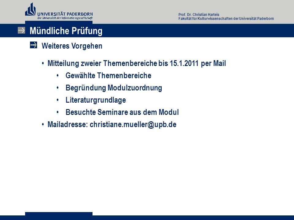 Prof. Dr. Christian Harteis Fakultät für Kulturwissenschaften der Universität Paderborn Mündliche Prüfung Mitteilung zweier Themenbereiche bis 15.1.20