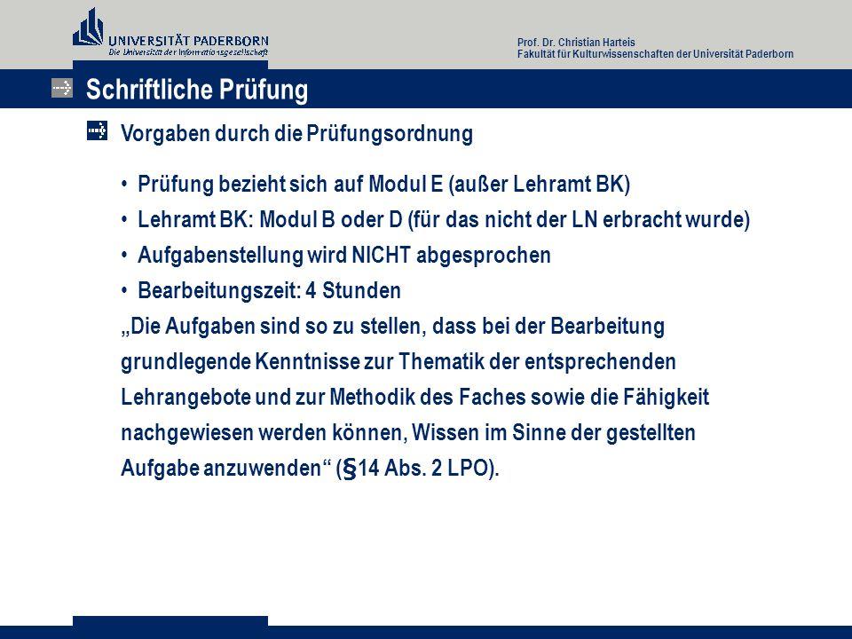 Prüfung bezieht sich auf Modul E (außer Lehramt BK) Lehramt BK: Modul B oder D (für das nicht der LN erbracht wurde) Aufgabenstellung wird NICHT abges