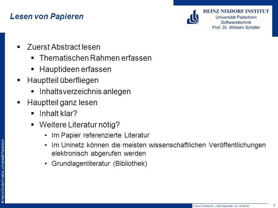 © Heinz Nixdorf Institut, Universität Paderborn Lesen von Papieren Zuerst Abstract lesen Thematischen Rahmen erfassen Hauptideen erfassen Hauptteil überfliegen Inhaltsverzeichnis anlegen Hauptteil ganz lesen Inhalt klar.