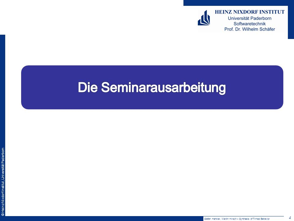 © Heinz Nixdorf Institut, Universität Paderborn 4 Stefan Henkler, Martin Hirsch – Synthesis of Timed Behavior