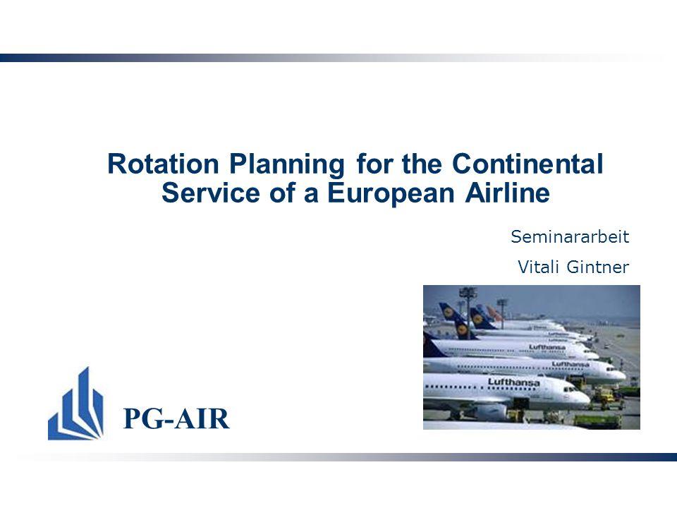 Vitali Gintner 12 PG-AIR Agenda Prozess der Flugplanung Amerikanisch Europäisch Rotation Regeln Der Graph ILP Exkurs Lagrange- Relaxation Lösung des Unterproblems Ergebnisse ILP