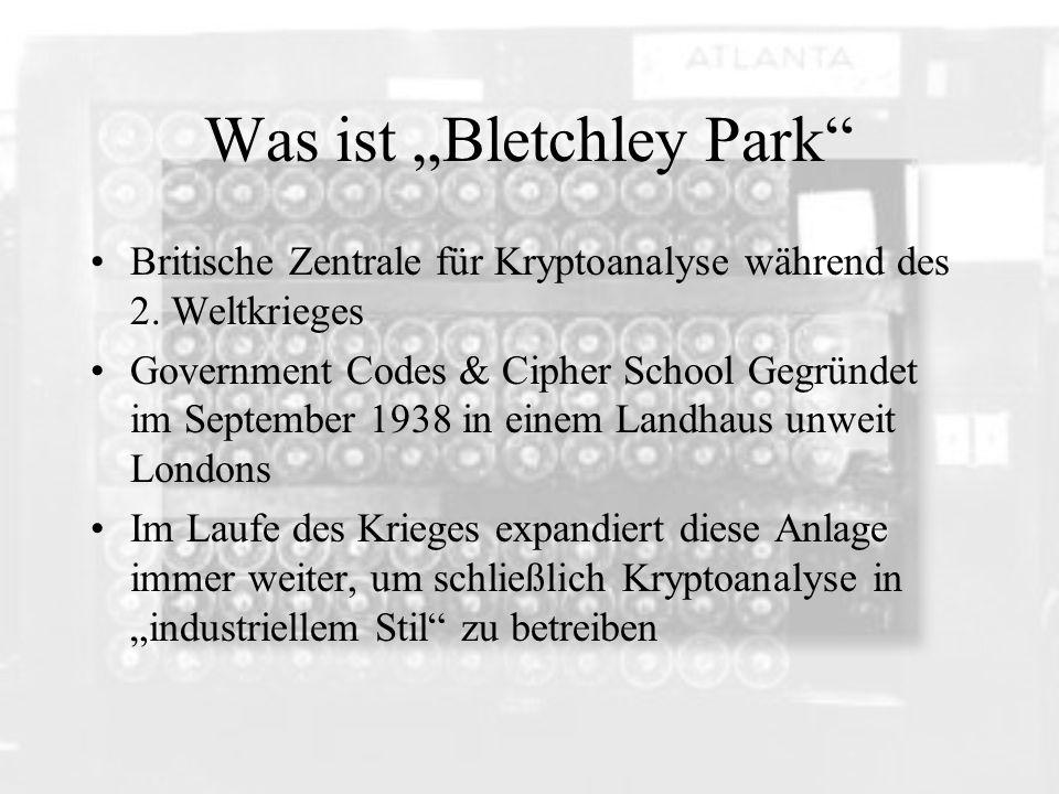 Was ist Bletchley Park Britische Zentrale für Kryptoanalyse während des 2. Weltkrieges Government Codes & Cipher School Gegründet im September 1938 in