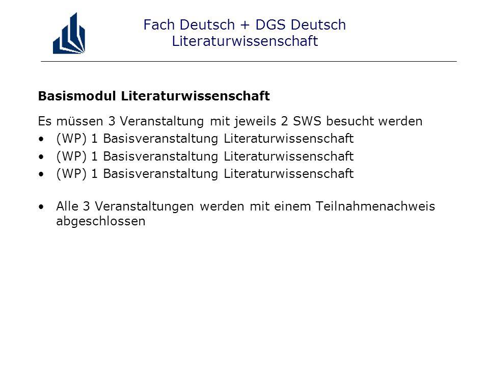 Fach Deutsch + DGS Deutsch Fachdidaktik Basismodul Fachdidaktik Es müssen 5 Veranstaltung mit jeweils 2 SWS besucht werden (WP) 1 Basisveranstaltung Literaturdidaktik (WP) 1 Basisveranstaltung Sprachdidaktik (WP) 1 Basisveranstaltung Sprach- oder Literaturdidaktik (P) Methodik und Didaktik des Rechtschreibunterrichts (P) Schriftspracherwerb/Erstlesen, Erstschreiben Die Veranstaltung Schriftspracherwerb/Erstlesen, Erstschreiben ist nur für die Studierenden des Lehramts Grundschule verpflichtend Studierende des Lehramtes HRGe können die Veranstaltung durch eine beliebiges Proseminar der Literaturdidaktik ersetzen