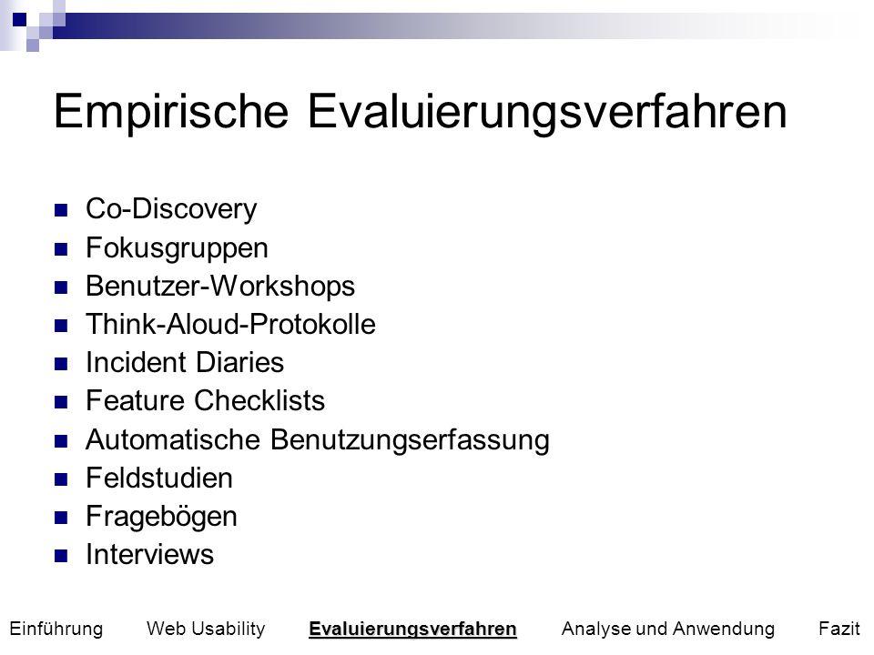 Empirische Evaluierungsverfahren Co-Discovery Fokusgruppen Benutzer-Workshops Think-Aloud-Protokolle Incident Diaries Feature Checklists Automatische