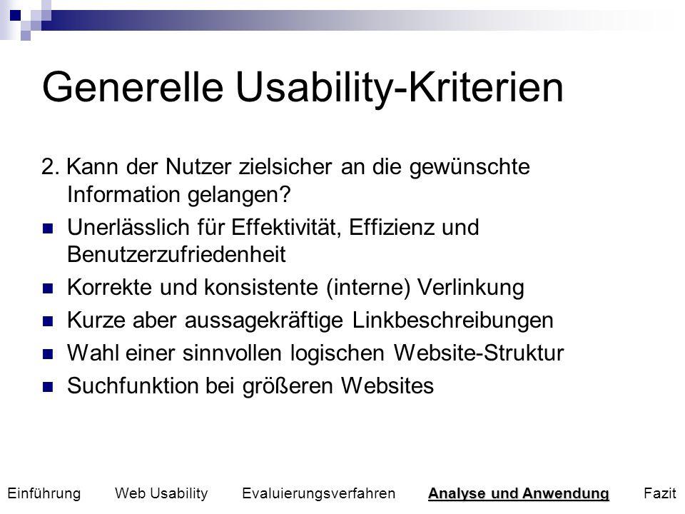 Generelle Usability-Kriterien 2. Kann der Nutzer zielsicher an die gewünschte Information gelangen? Unerlässlich für Effektivität, Effizienz und Benut