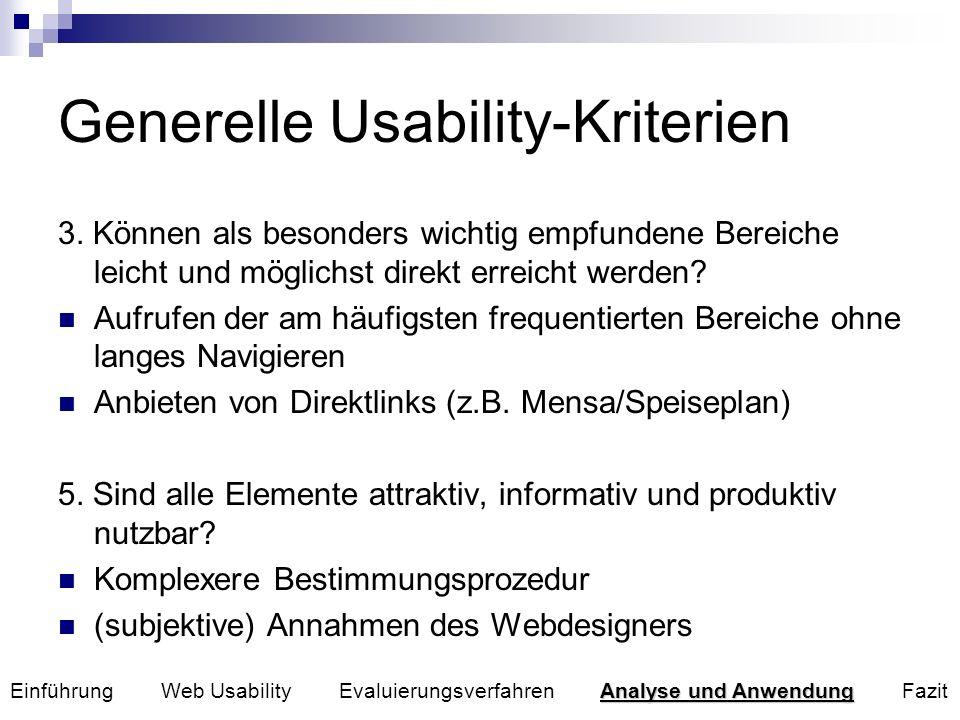 Generelle Usability-Kriterien 3. Können als besonders wichtig empfundene Bereiche leicht und möglichst direkt erreicht werden? Aufrufen der am häufigs