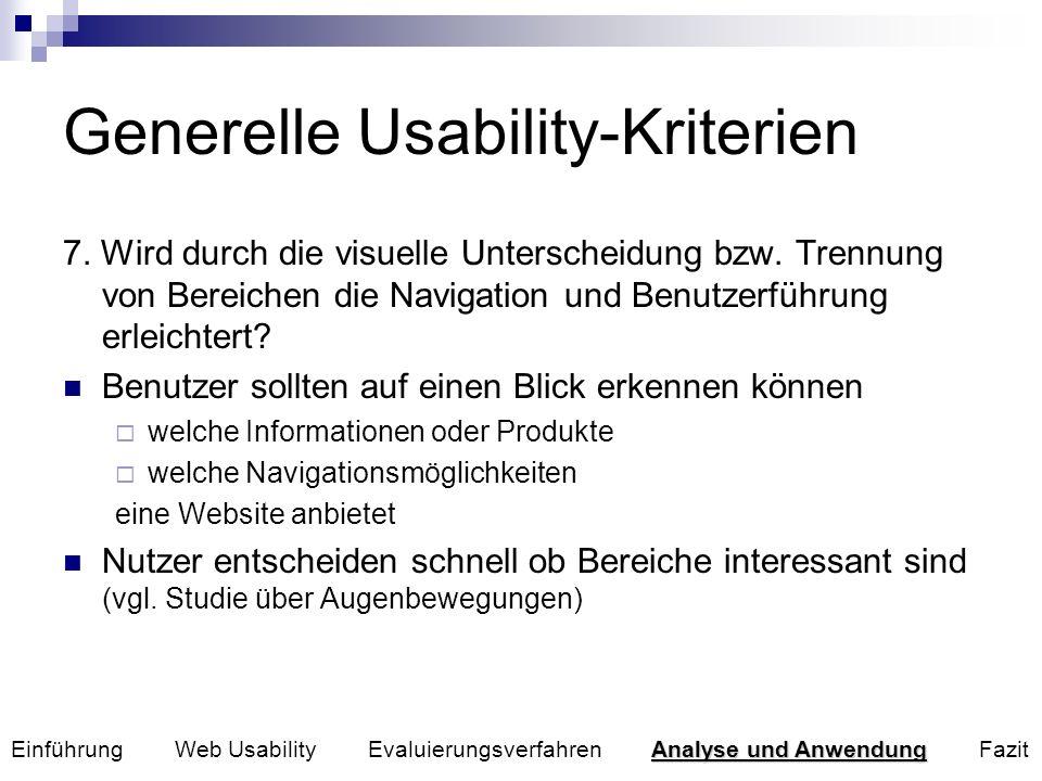 Generelle Usability-Kriterien 7. Wird durch die visuelle Unterscheidung bzw. Trennung von Bereichen die Navigation und Benutzerführung erleichtert? Be
