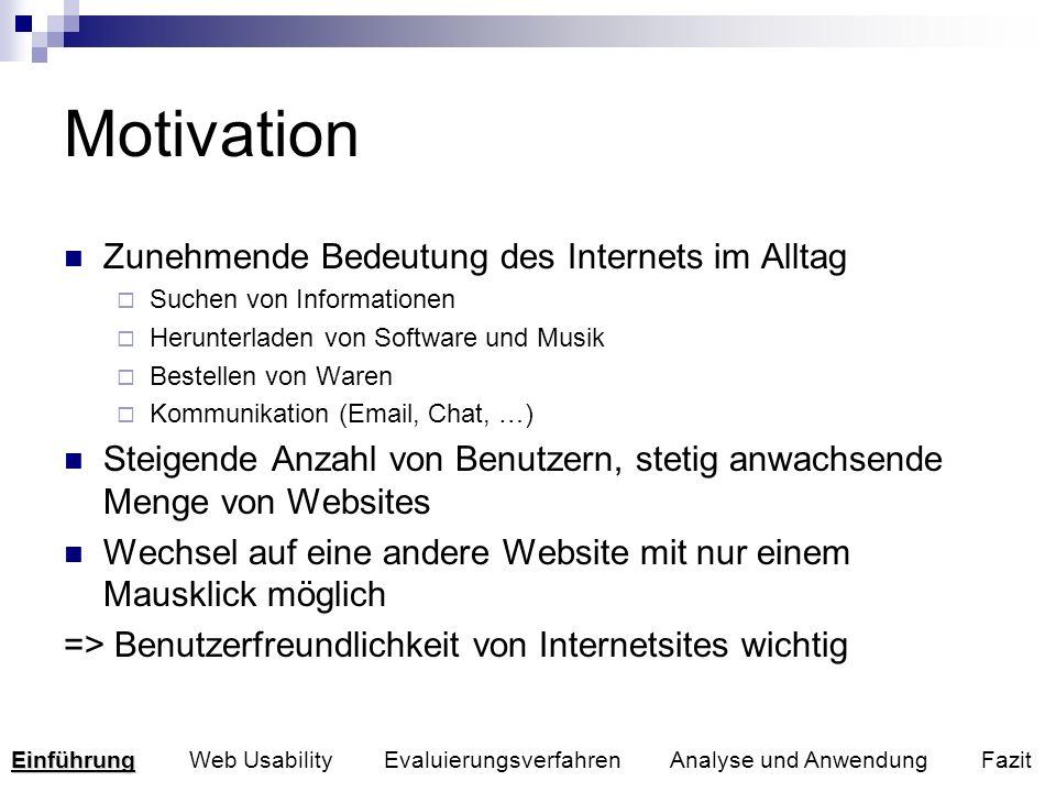 Motivation Zunehmende Bedeutung des Internets im Alltag Suchen von Informationen Herunterladen von Software und Musik Bestellen von Waren Kommunikatio