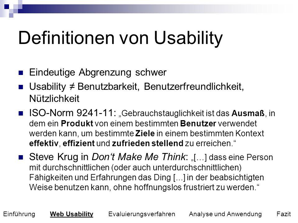Definitionen von Usability Eindeutige Abgrenzung schwer Usability Benutzbarkeit, Benutzerfreundlichkeit, Nützlichkeit ISO-Norm 9241-11: Gebrauchstaugl