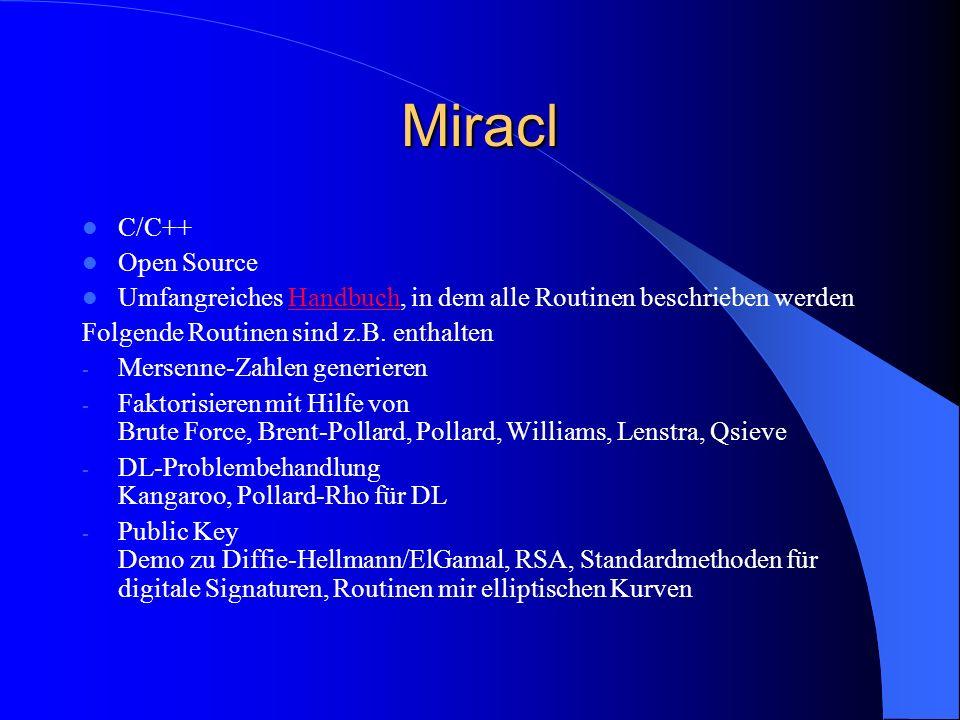 Miracl C/C++ Open Source Umfangreiches Handbuch, in dem alle Routinen beschrieben werdenHandbuch Folgende Routinen sind z.B. enthalten - Mersenne-Zahl