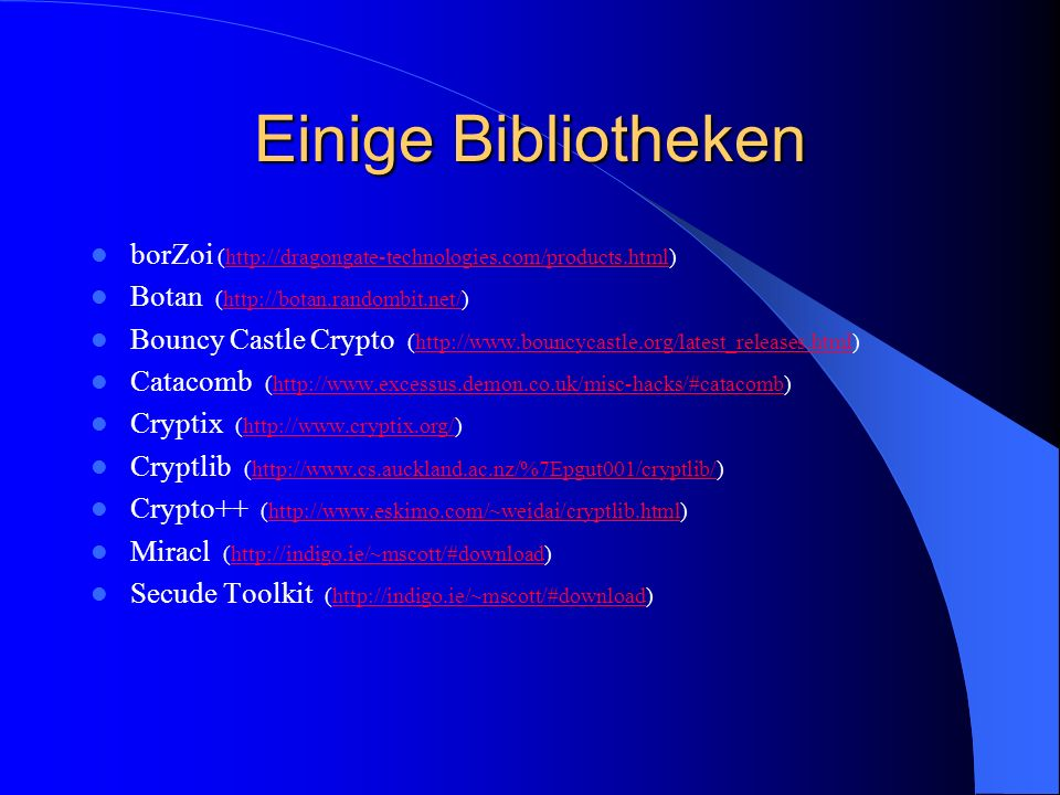 Einige Bibliotheken borZoi (http://dragongate-technologies.com/products.html)http://dragongate-technologies.com/products.html Botan (http://botan.rand
