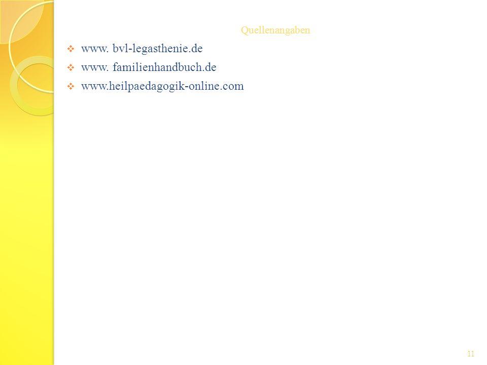 www. bvl-legasthenie.de www. familienhandbuch.de www.heilpaedagogik-online.com Quellenangaben 11